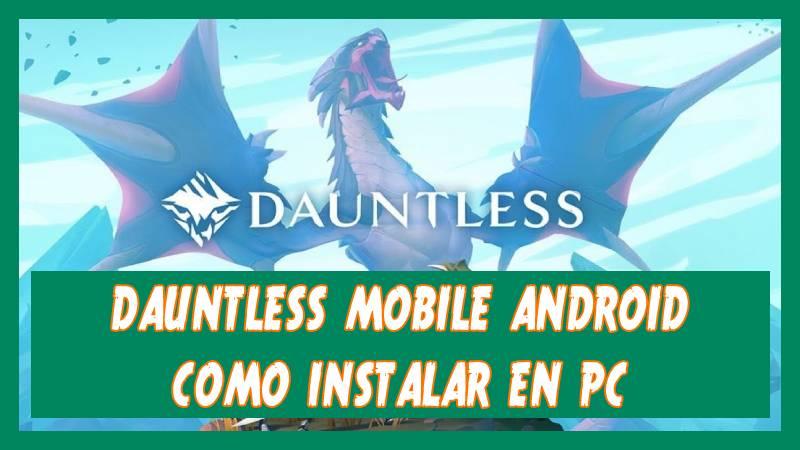 Dauntless mobile pc apk