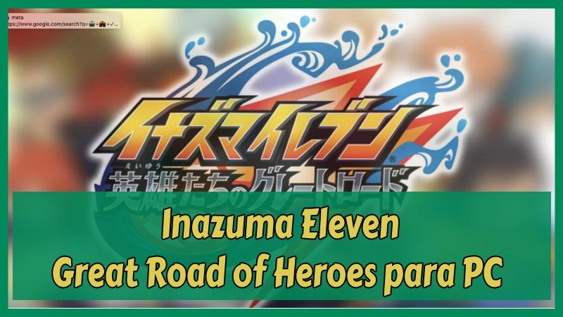 Inazuma Eleven Great Road of Heroes para PC